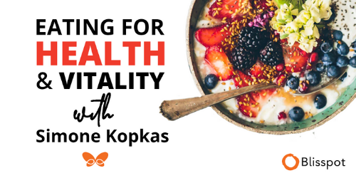 eating for health and vitality course with simone kopkas blisspot
